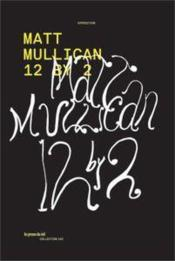 Vente  Matt Mullican ; 12 by 2  - Collectif