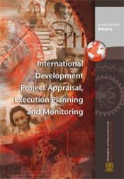 Vente livre :  International development project appraisal, execution planning and monitoring  - Joseph Martial Ribeiro