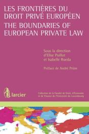 Vente  Les frontières du droit privé européen / the boundaries of european private law  - Elise Poillot - Isabelle Rueda