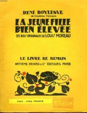 La Jeune Fille Bien Elevee. 35 Bois Originaux De Louis Moreau. Le Livre De Demain N° 96. - Couverture - Format classique