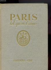 Paris Tel Qu'On L'Aime - Couverture - Format classique