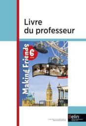 Vente  Making Friends ; Anglais ; 6ème ; Livre Du Professeur  - Jean-Louis Habert