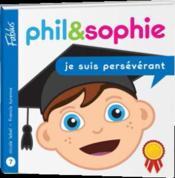 Phil et Sophie t.7 ; je suis persévérant - Couverture - Format classique