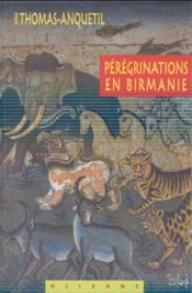 Vente livre :  Pérégrinations en Birmanie  - Thomas-Anquetil