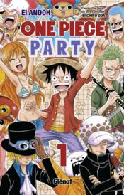 Vente livre :  One Piece - party T.1  - Eiichiro Oda - Ei Andoh