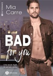 Vente livre :  Bad for you  - Mia Carre