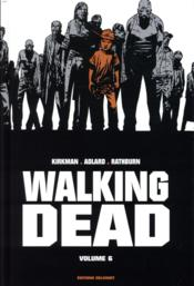 Vente  Walking dead ; INTEGRALE VOL.6 ; T.11 ET T.12  - Robert Kirkman - Charlie Adlard - Cliff Rathburn