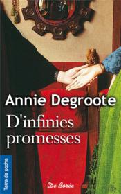 Vente livre :  D'infinies promesses  - Annie Degroote