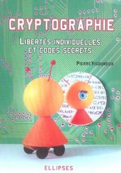 Cryptographie Libertes Individuelles Et Codes Secrets - Intérieur - Format classique