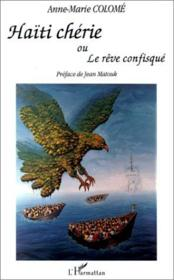 Haïti chérie ou le rêve confisqué - Couverture - Format classique