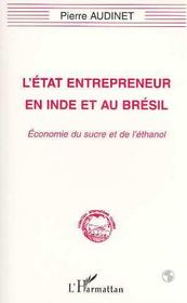 L'Etat Entrepreneur En Inde Et Au Bresil ; Economie Du Sucre Et De L'Ethanol - Intérieur - Format classique