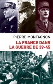 La France Dans La Guerre De 39-45 - Couverture - Format classique