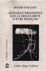 Quelques Reflexions Sur La Singularite D'Etre Francais - Couverture - Format classique