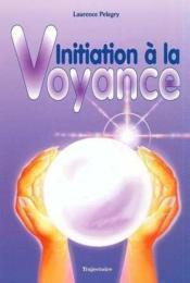 Initiation A La Voyance - Couverture - Format classique