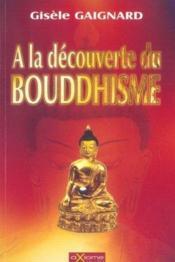 A La Decouverte Du Bouddhisme - Couverture - Format classique