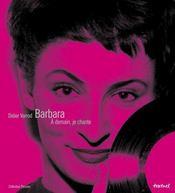 Barbara ; à demain, je chante - Intérieur - Format classique