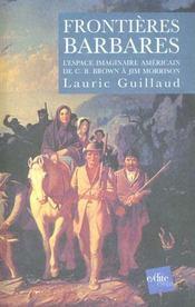 Frontieres Barbares - L Espace Imaginaire Americain De C.B. Brown A Jim Morrison - Intérieur - Format classique