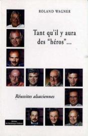 Tant Quil Y Aura Des Heros Reussites Alsaciennes - Couverture - Format classique