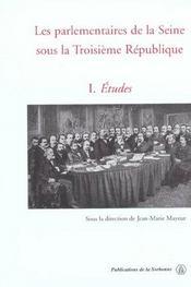 Les Parlementaires De La Seine Sous La Iii Republique T.1 ; Etudes - Intérieur - Format classique