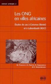 Les ONG en ville africaines ; études de cas à Cotonou (Brésil et à Lubumbashi (RDC) - Couverture - Format classique