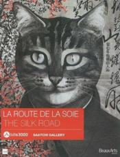 Vente livre :  La route de la soie, the silk road ; Saatchi Gallery  - Collectif