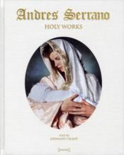 Holy works  - Andres Serrano - Germano Celant