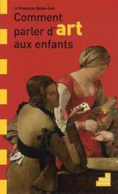 Comment parler d'art aux enfants - Couverture - Format classique
