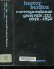 Correspondance Generale. Tome 3 : 1842-1850. - Couverture - Format classique