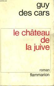 Le Chateau De La Juive. - Couverture - Format classique