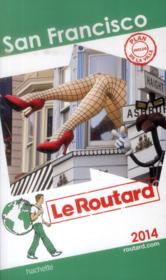 Guide Du Routard ; San Francisco (Edition 2014)  - Collectif