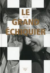 Vente livre :  Le grand échiquier, 1972-1989  - Jacques Chancel