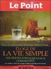 Vente livre :  Le Point References N.59 ; Eloge De La Vie Simple  - Le Point References