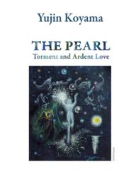 Vente livre :  The pearl ; torment and ardent love  - Yujin Koyama