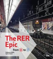 Vente livre :  The rer epic ; from A to B  - Collectif - Fabienne Waks - Sylvie Setier