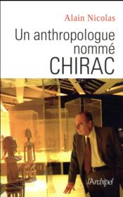 Vente  Un anthropologue nommé Chirac  - Alain Nicolas