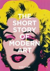 Vente  The short story of modern art a pocket guide to key movements, works, themes and techniques /anglais  - Susie Hodge