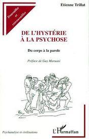 De l'hystérie à la psychose ; du corps à la parole - Couverture - Format classique