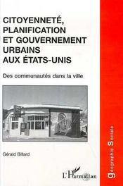 Citoyenneté planification et gouvernement urbains aux Etats-Unis ; des communautés dans la ville - Intérieur - Format classique
