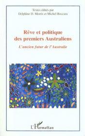 Reve Et Politique Des Premiers Australiens ; L'Ancien Futur De L'Australie - Intérieur - Format classique