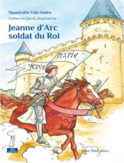 Jeanne d'Arc, soldat du roi ; petits patres - Couverture - Format classique