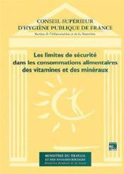 Les limites de securite dans les consommations alimentaires des vitamines et mineraux - Couverture - Format classique