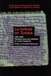 La torture en Tunisie 1987-2000 ; plaidoyer pour son abolition et contre l'impunité - Intérieur - Format classique