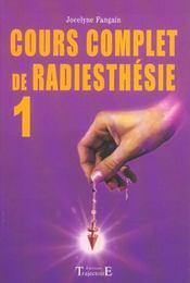 Cours complet de radiesthésie t.1 - Intérieur - Format classique