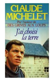 J'ai choisi la terre – Claude Michelet – ACHETER OCCASION – 1981
