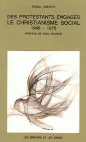 Des protestants engagés ; le christianisme socia, 1945 - 1970 - Couverture - Format classique