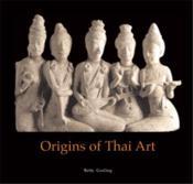 Origins Of Thai Art /Anglais - Couverture - Format classique