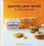 Galettes Saint-Michel ; les 30 recettes culte - Couverture - Format classique