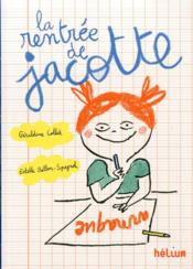 La rentrée de Jacotte  - Estelle Billion-Spagnol - Geraldine Collet