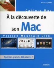 À la découverte de son Mac version Mountain Lion ; spécial grands débutants !  - Mathieu Lavant