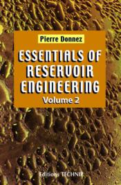 Vente livre :  Essentials of reservoir engineering t.2  - Pierre Donnez